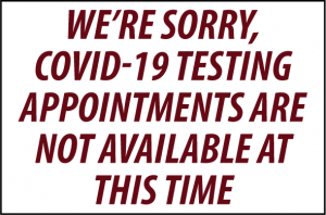 "Graphic with text ""We're sorry, COVID-19 testing appointments are not available at this time"""